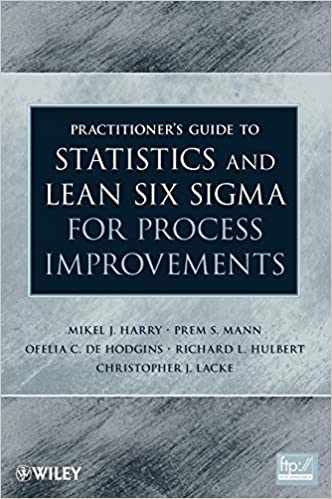 Practitioner's Guide to Statistics and Lean Six Sigma for Process Improvements 1st Edition